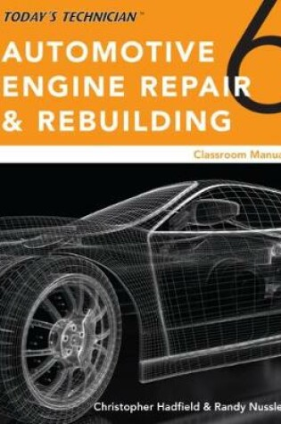 Cover of Today's Technician: Automotive Engine Repair & Rebuilding, Classroom Manual and Shop Manual, Spiral bound Version