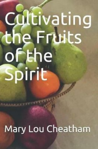 Cover of Cultivating the Fruits of the Spirit